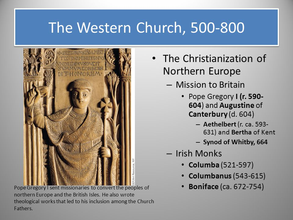 The Western Church, 500-800 The Christianization of Northern Europe
