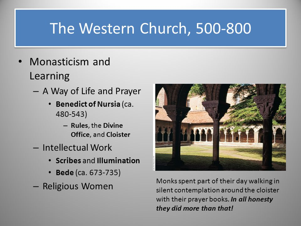 The Western Church, 500-800 Monasticism and Learning