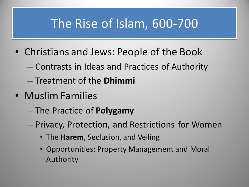 The Rise of Islam, 600-700 Christians and Jews: People of the Book