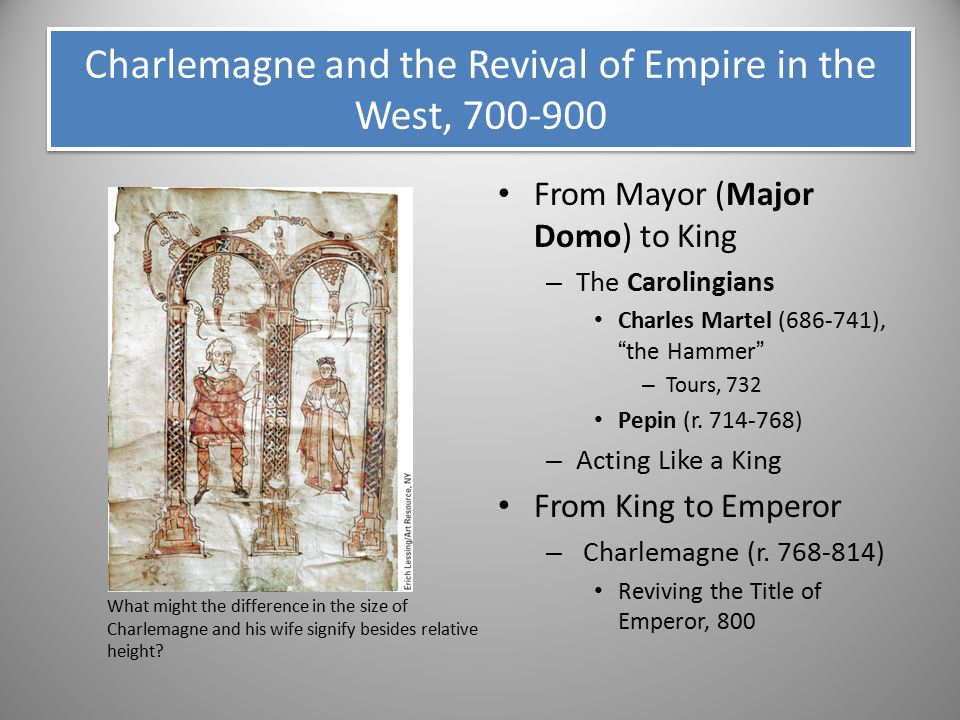 Charlemagne and the Revival of Empire in the West, 700-900