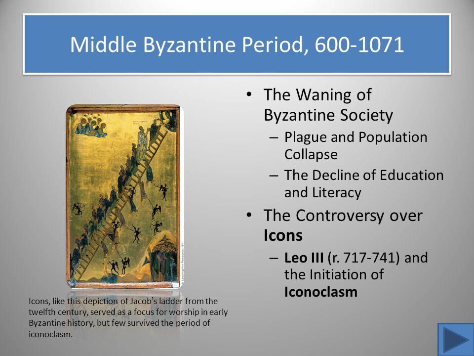 Middle Byzantine Period, 600-1071