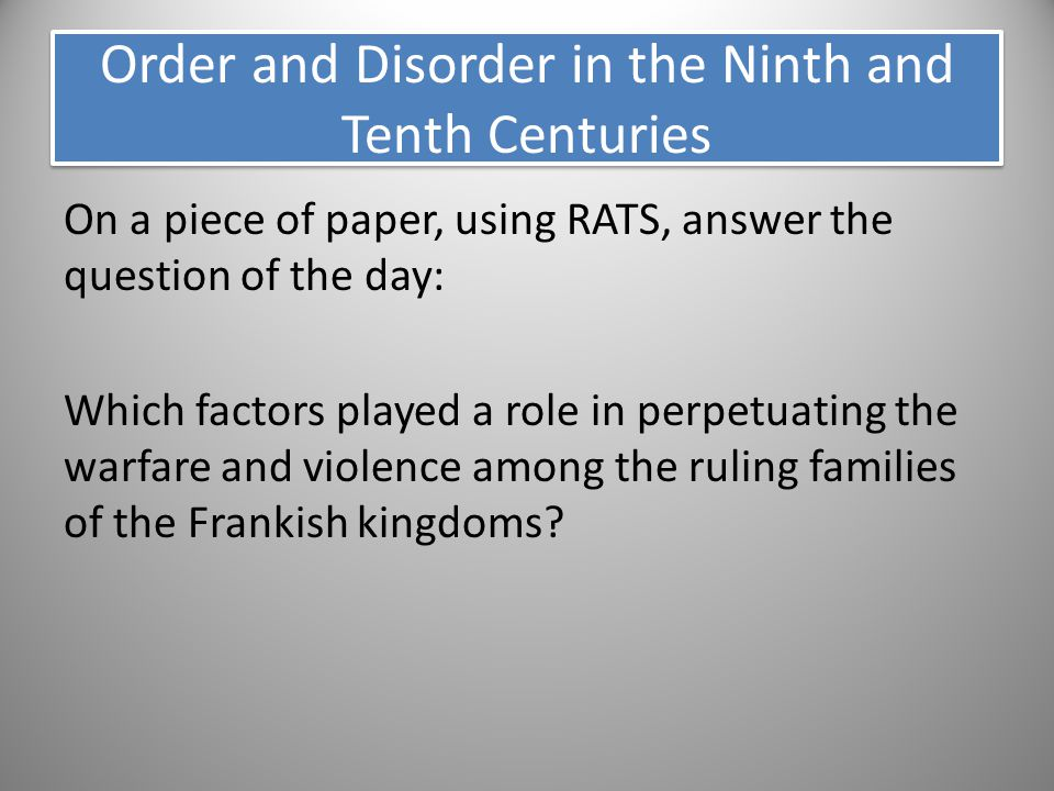 Order and Disorder in the Ninth and Tenth Centuries