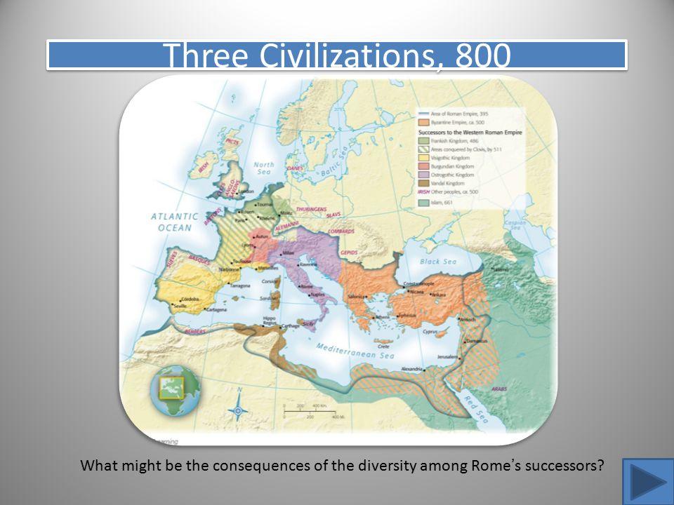 Three Civilizations, 800