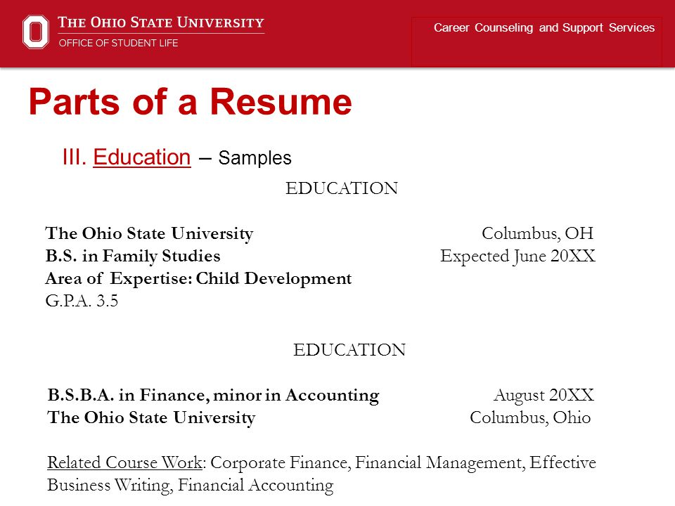 Parts of a Resume III. Education – Samples EDUCATION
