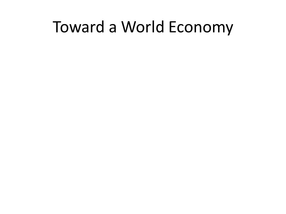 Toward a World Economy
