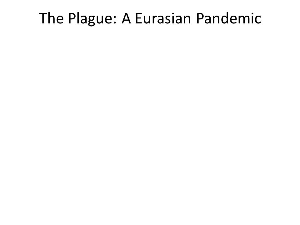 The Plague: A Eurasian Pandemic