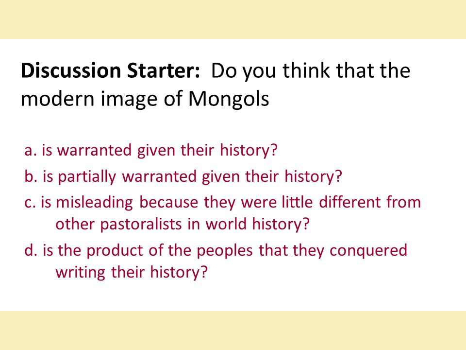 Discussion Starter: Do you think that the modern image of Mongols