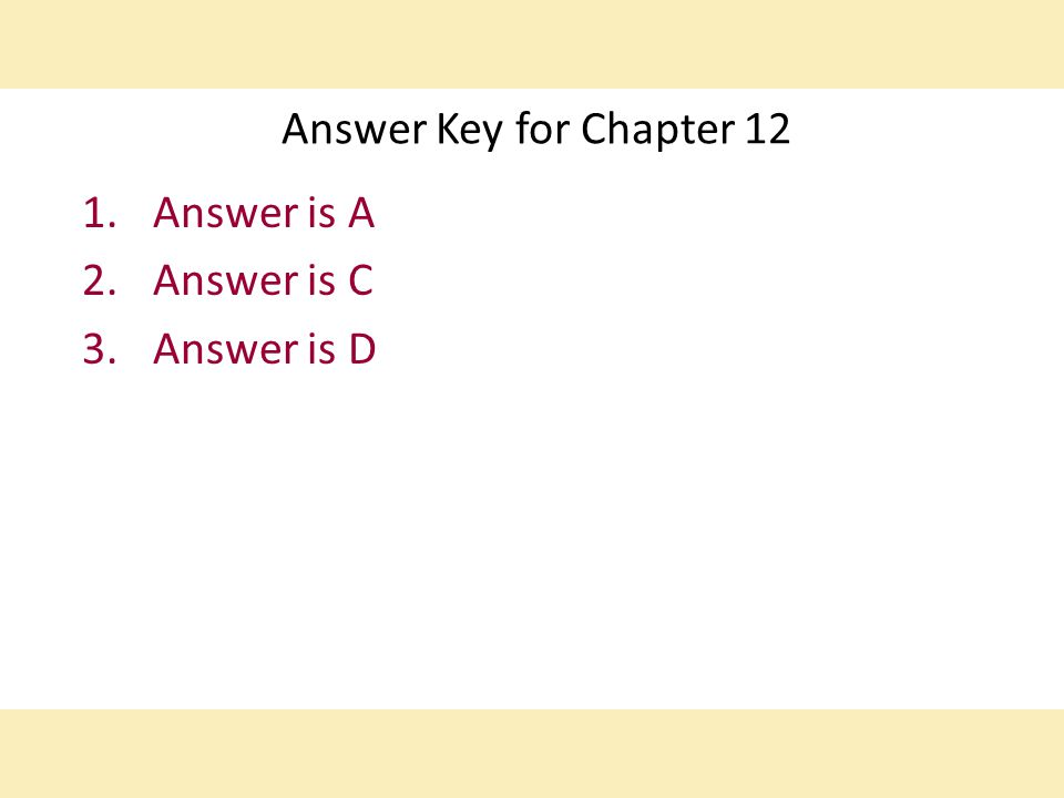 Answer is A Answer is C Answer is D