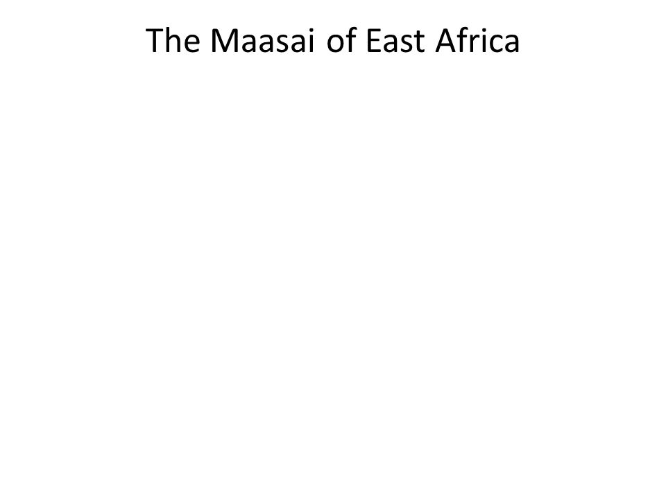 The Maasai of East Africa