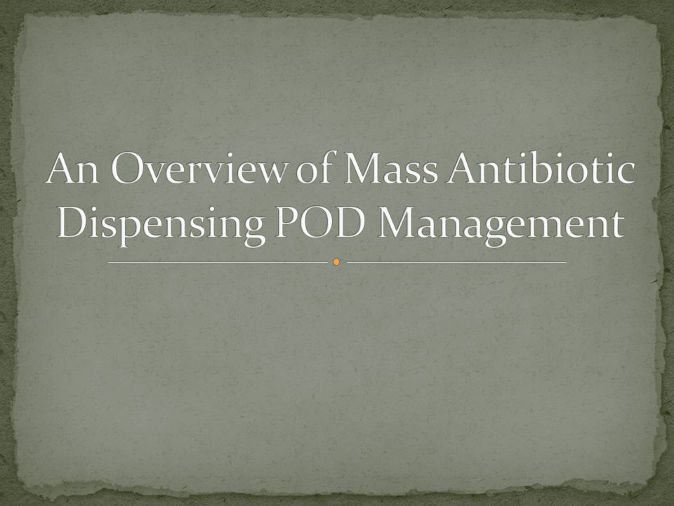 An Overview of Mass Antibiotic Dispensing POD Management
