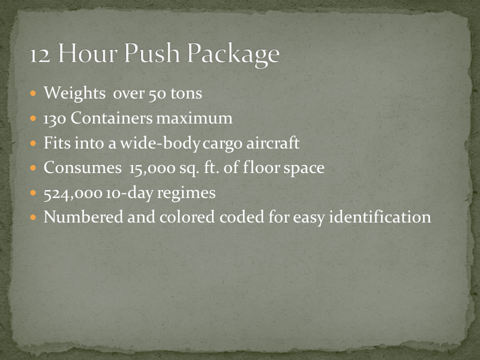 12 Hour Push Package Weights over 50 tons 130 Containers maximum