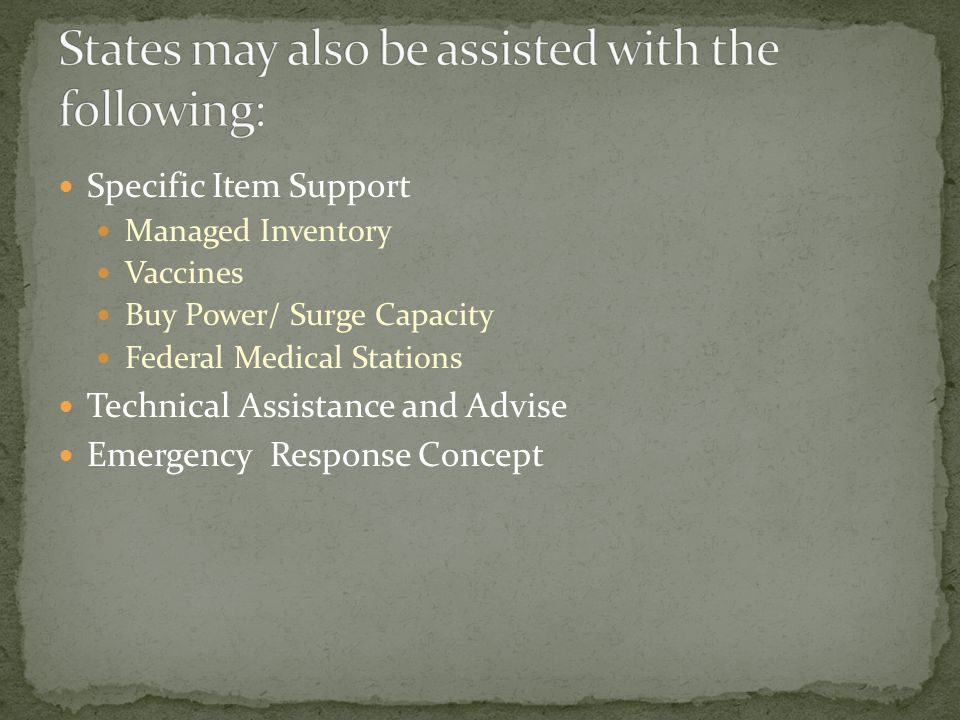 States may also be assisted with the following: