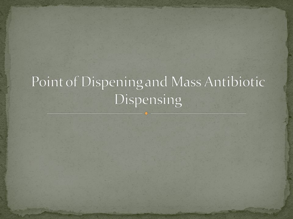 Point of Dispening and Mass Antibiotic Dispensing