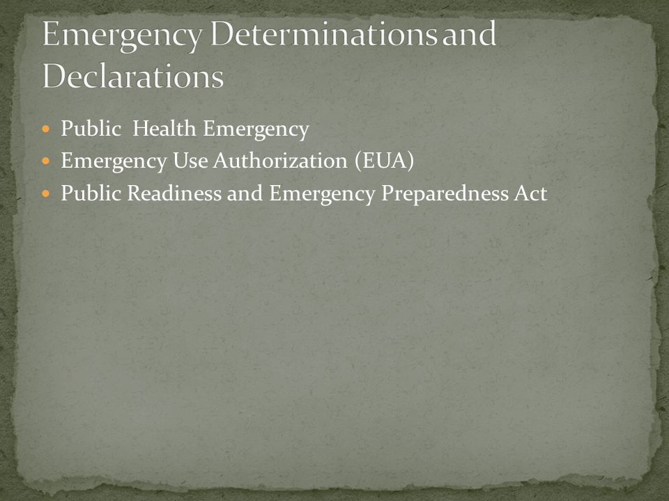 Emergency Determinations and Declarations