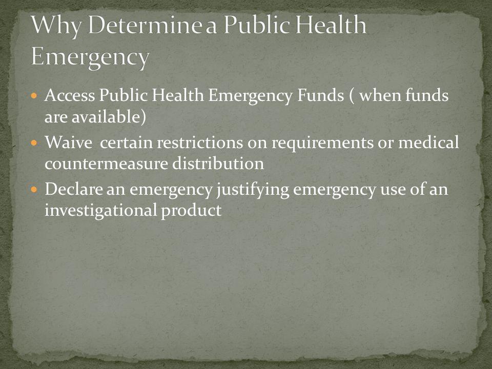 Why Determine a Public Health Emergency