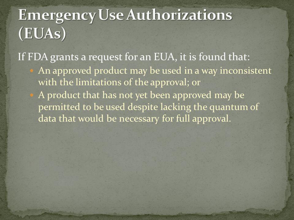 Emergency Use Authorizations (EUAs)
