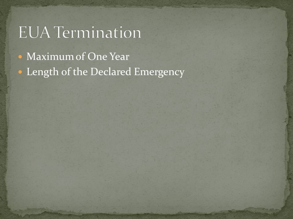 EUA Termination Maximum of One Year Length of the Declared Emergency