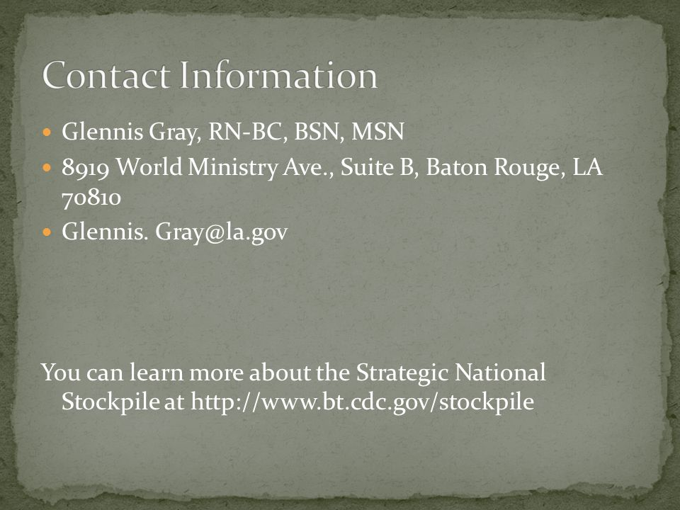 Contact Information Glennis Gray, RN-BC, BSN, MSN. 8919 World Ministry Ave., Suite B, Baton Rouge, LA 70810.