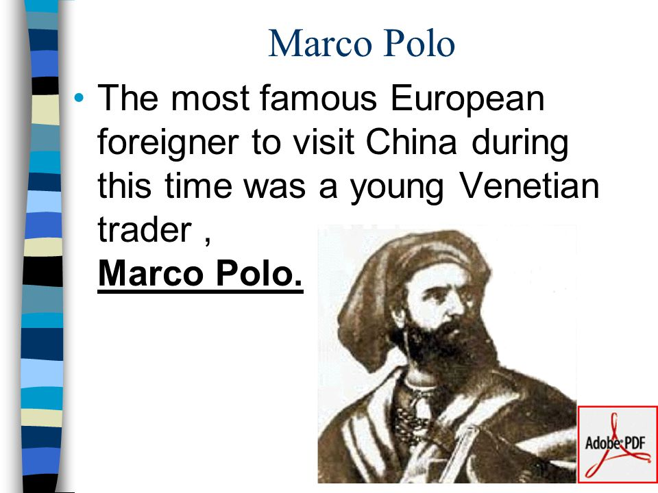 Marco Polo The most famous European foreigner to visit China during this time was a young Venetian trader , Marco Polo.