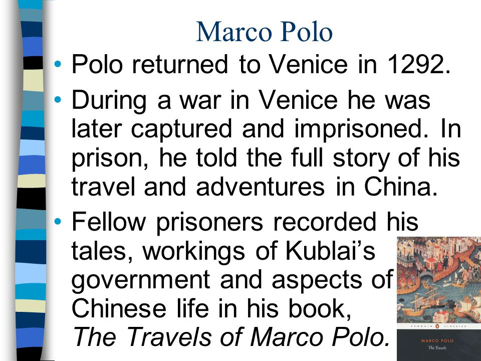 Marco Polo Polo returned to Venice in 1292.