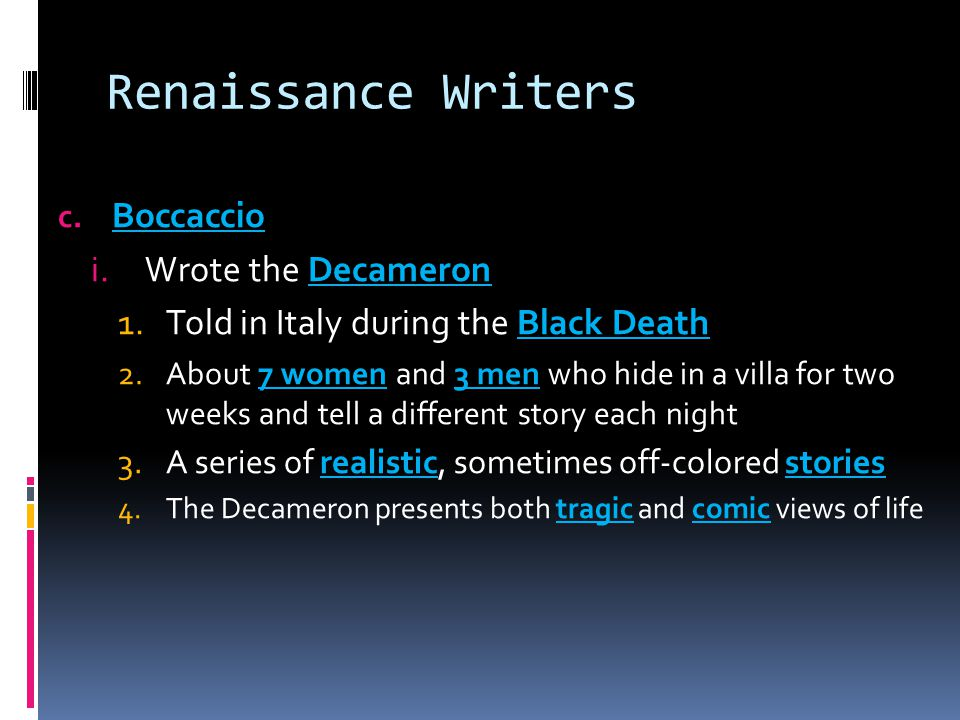 Renaissance Writers Boccaccio Wrote the Decameron