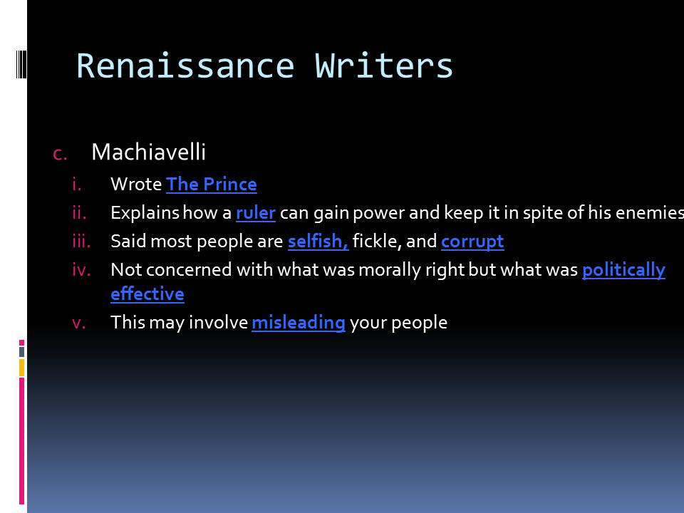 Renaissance Writers Machiavelli Wrote The Prince