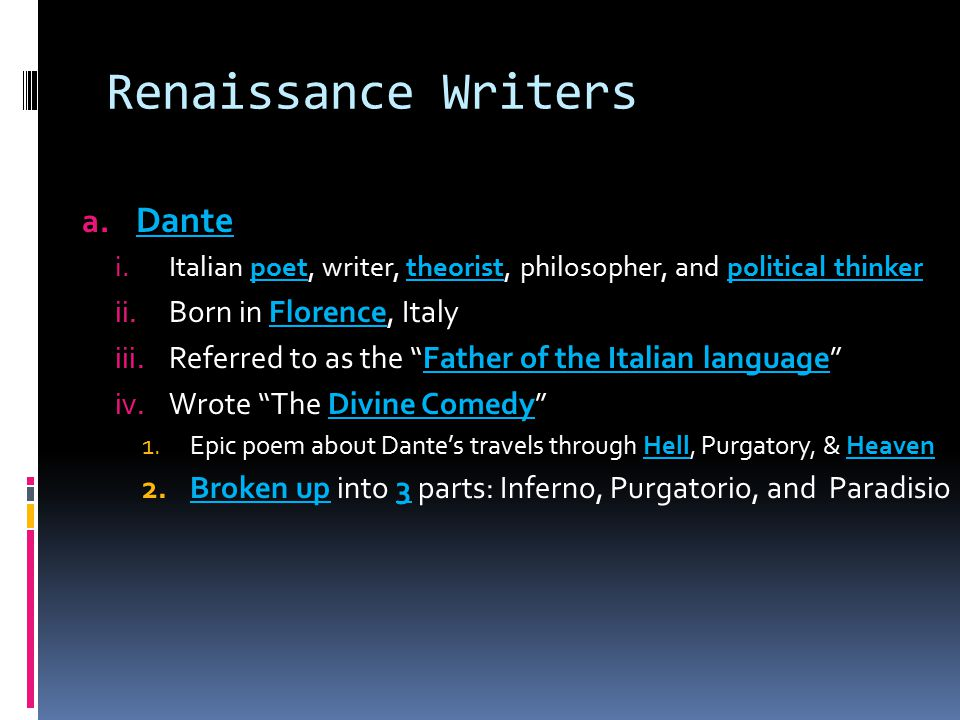 Renaissance Writers Dante Born in Florence, Italy