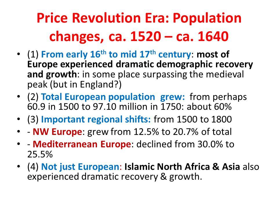 Price Revolution Era: Population changes, ca. 1520 – ca. 1640