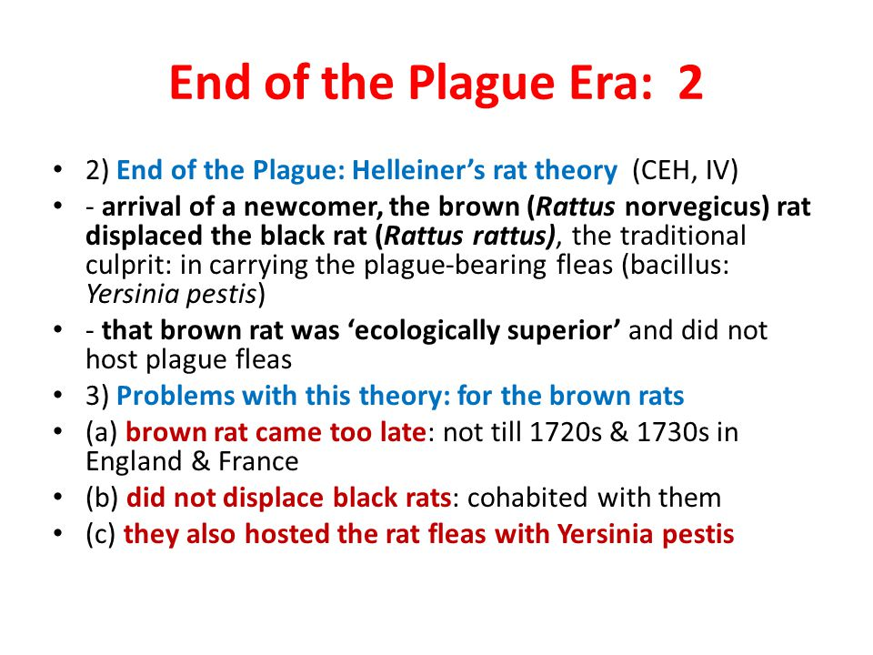 End of the Plague Era: 2 2) End of the Plague: Helleiner's rat theory (CEH, IV)