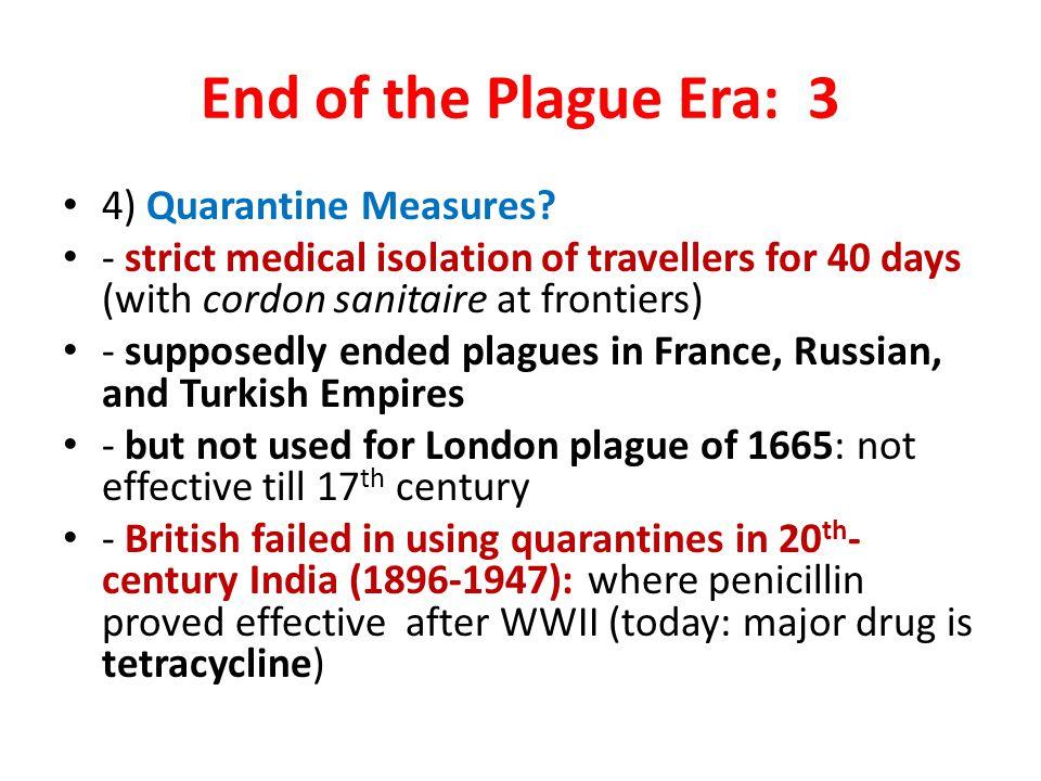 End of the Plague Era: 3 4) Quarantine Measures
