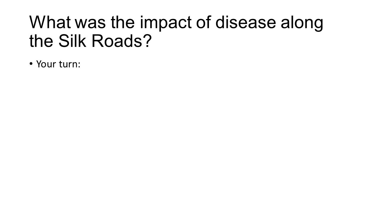 What was the impact of disease along the Silk Roads