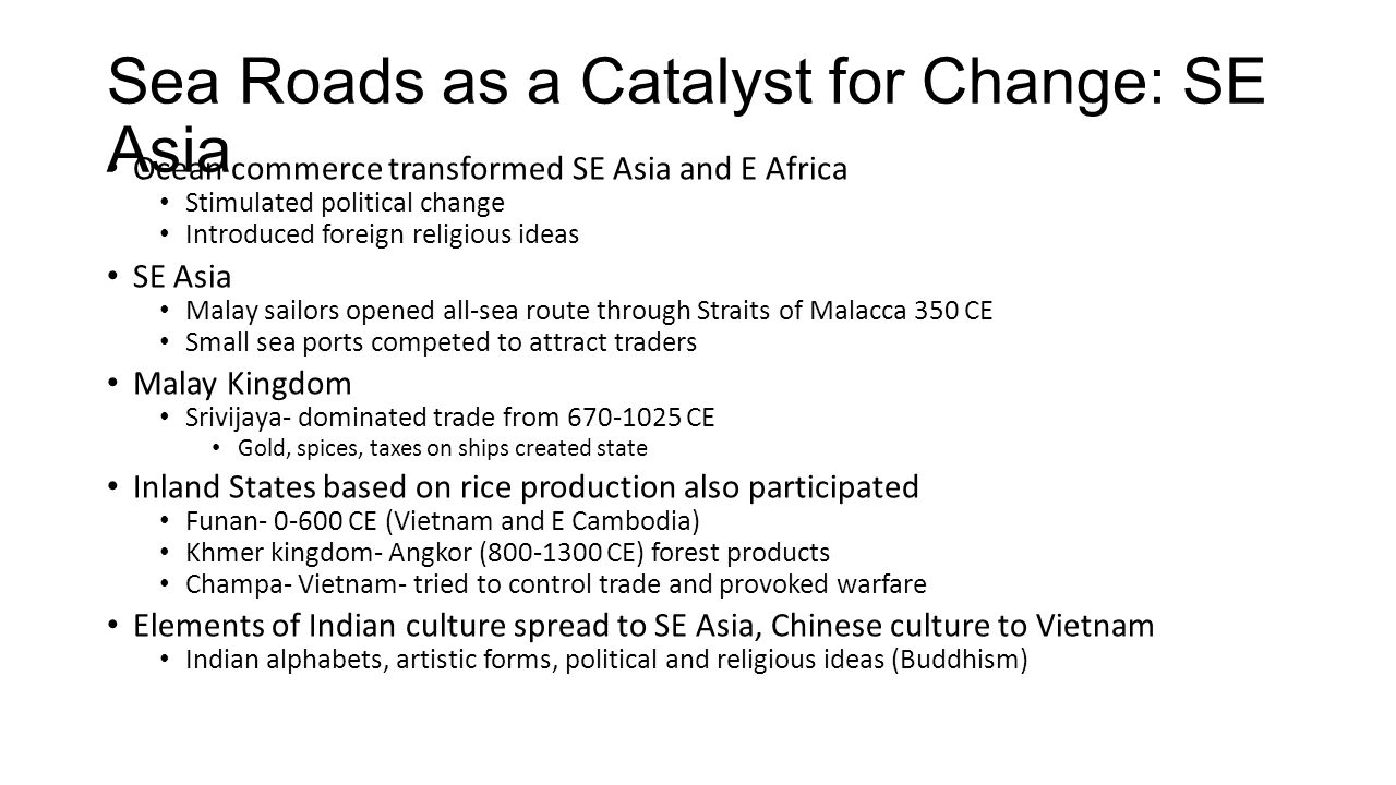 Sea Roads as a Catalyst for Change: SE Asia