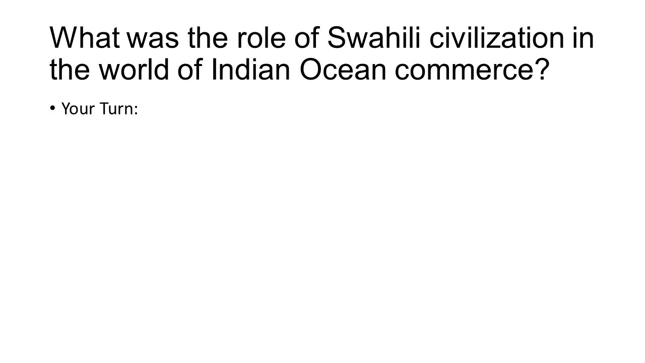 What was the role of Swahili civilization in the world of Indian Ocean commerce