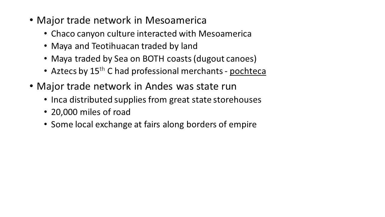 changes in trade in mesoamerica and Read and learn for free about the following article: mesoamerica  historians  debate the possible causes of the change — civil revolts, invasions, erosion,  earthquakes,  how much long-distance trade and travel occurred in the  americas.