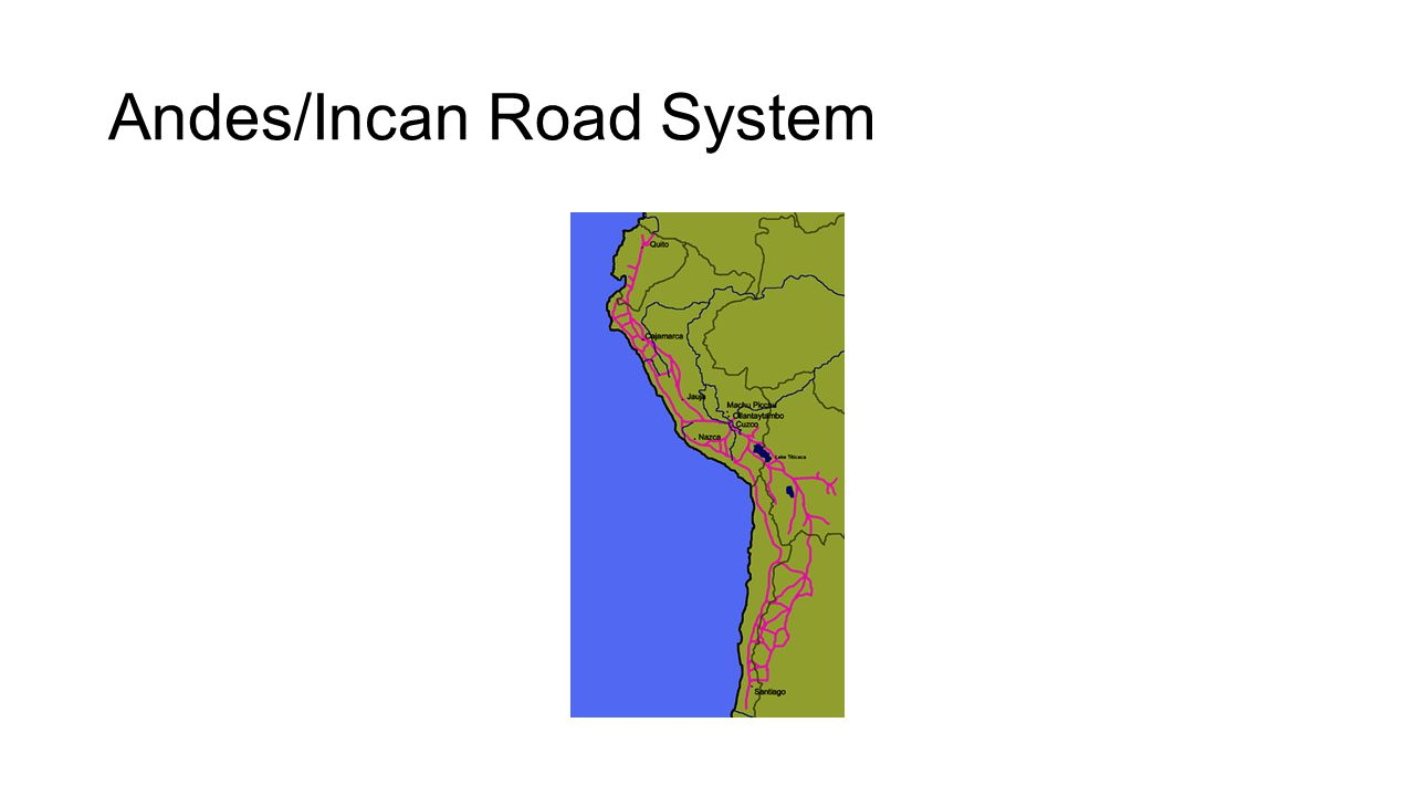 Andes/Incan Road System