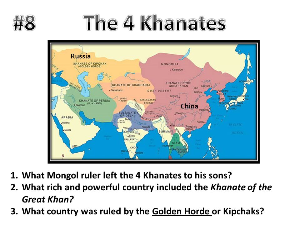 #8 The 4 Khanates What Mongol ruler left the 4 Khanates to his sons