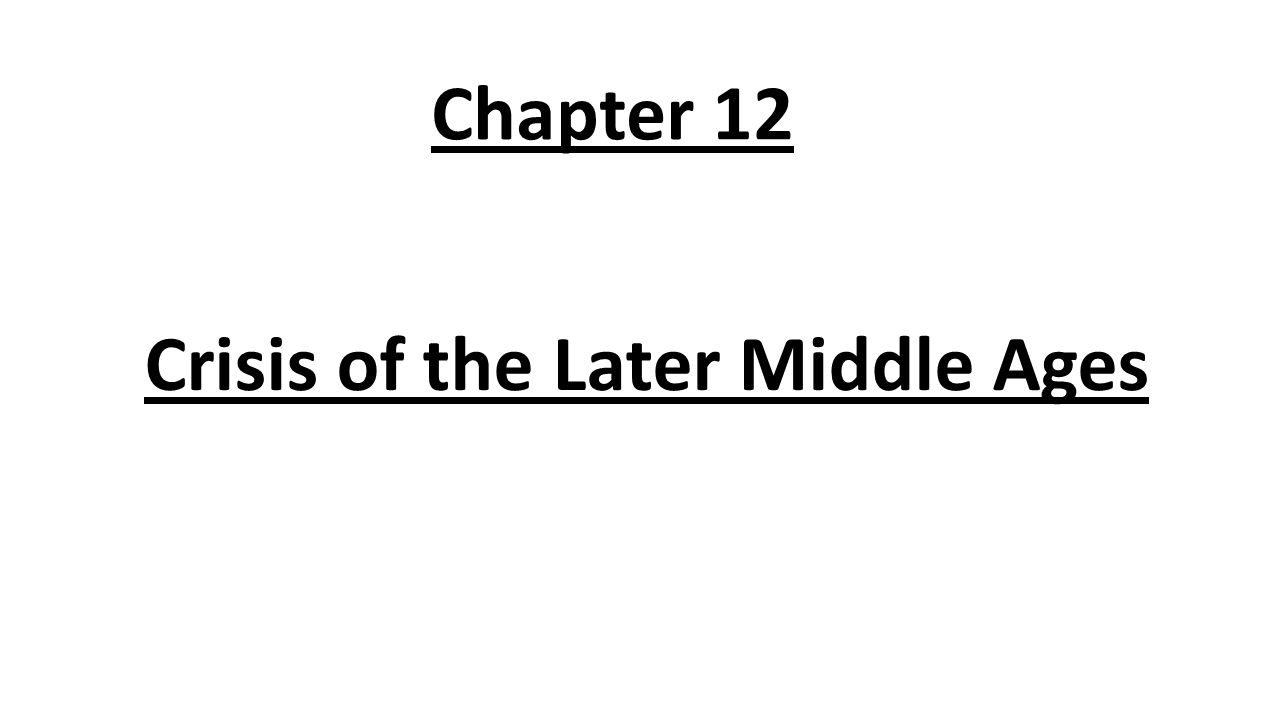 Chapter 12 Crisis of the Later Middle Ages