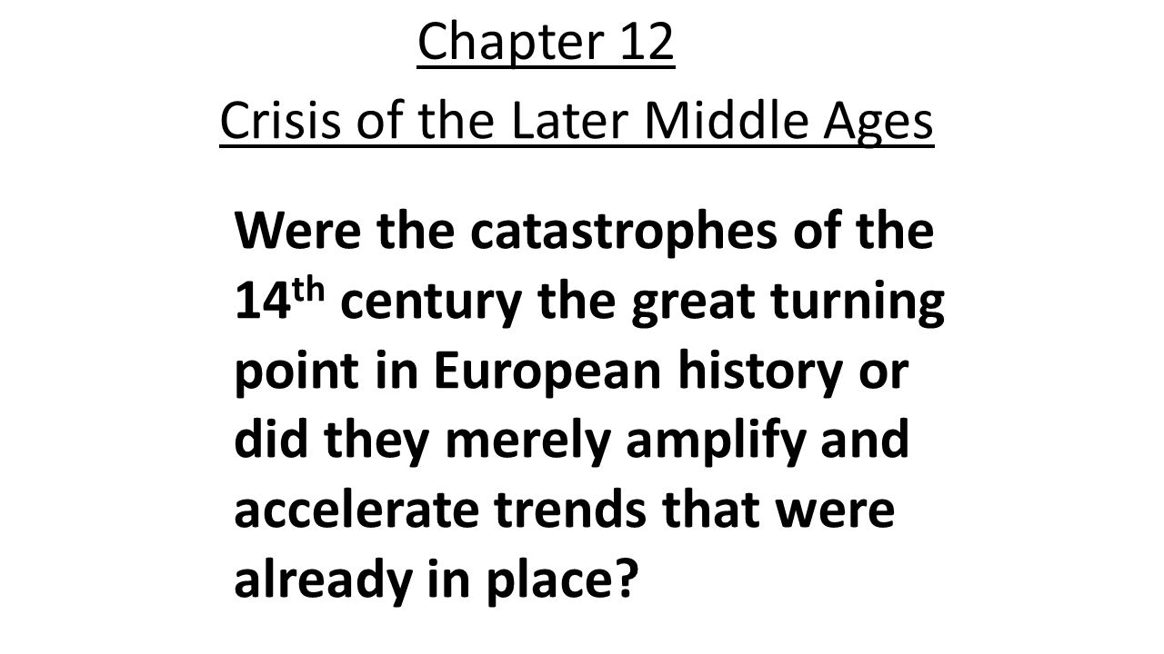Chapter 12 Crisis of the Later Middle Ages.
