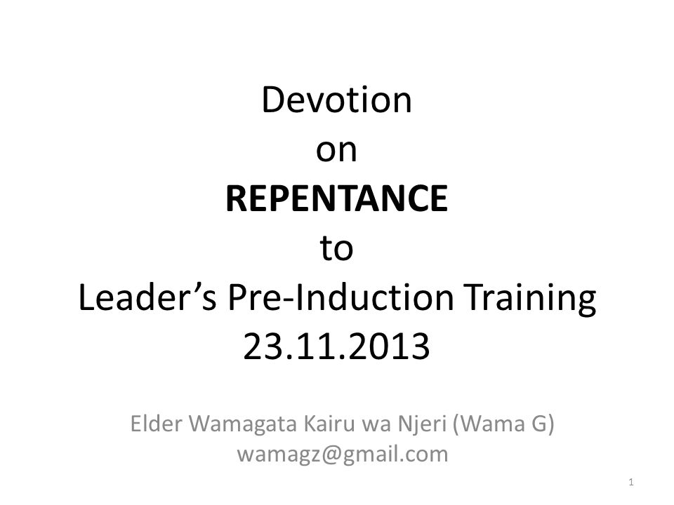 Devotion on REPENTANCE to Leader's Pre-Induction Training 23.11.2013