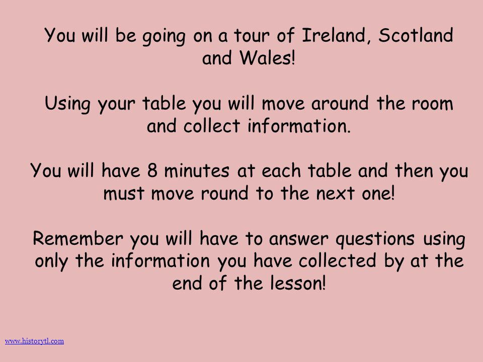 You will be going on a tour of Ireland, Scotland and Wales!