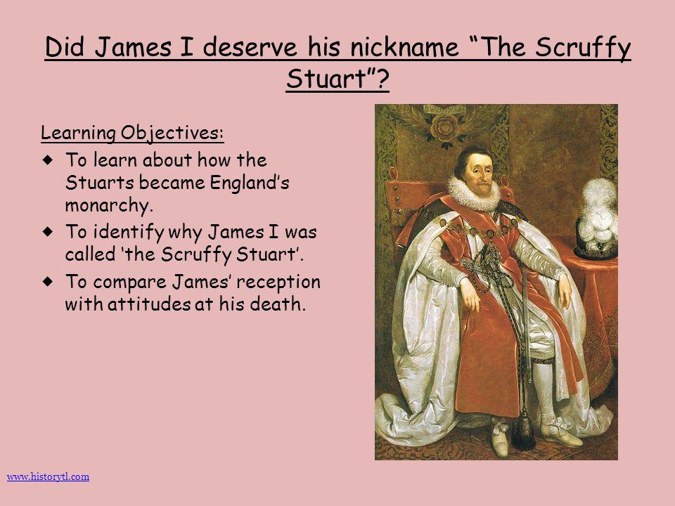 Did James I deserve his nickname The Scruffy Stuart