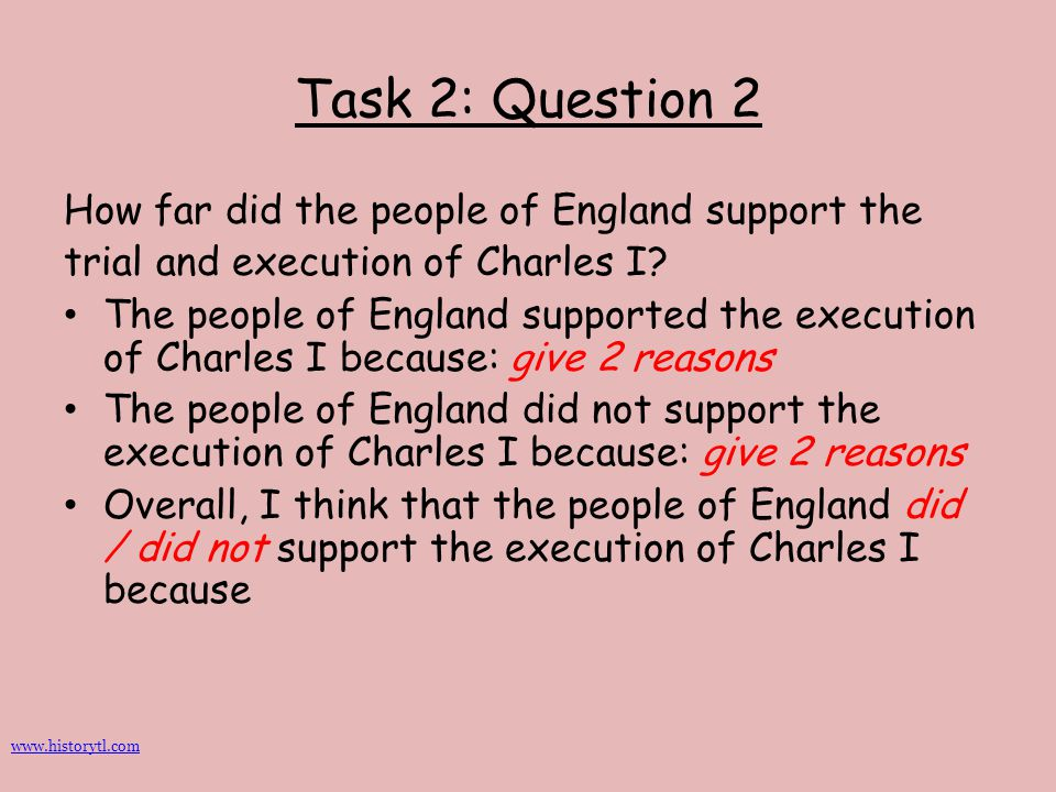 Task 2: Question 2 How far did the people of England support the