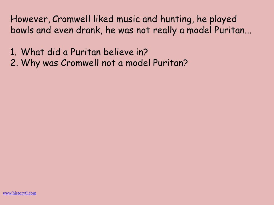 What did a Puritan believe in Why was Cromwell not a model Puritan