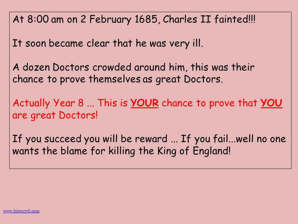 At 8:00 am on 2 February 1685, Charles II fainted!!!