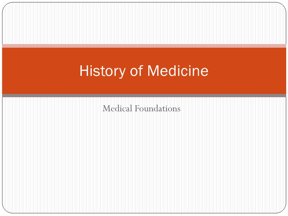 History of Medicine Medical Foundations