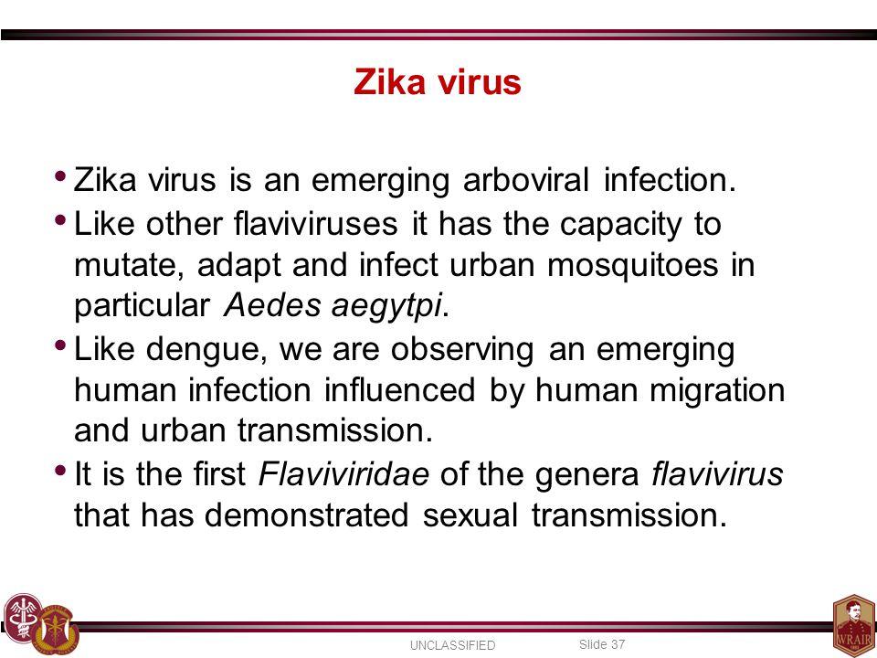 Zika virus Zika virus is an emerging arboviral infection.