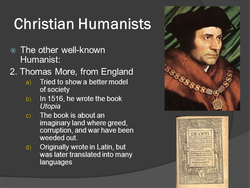 Christian Humanists The other well-known Humanist: