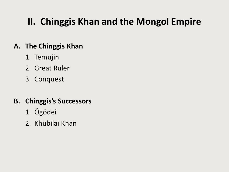 II. Chinggis Khan and the Mongol Empire