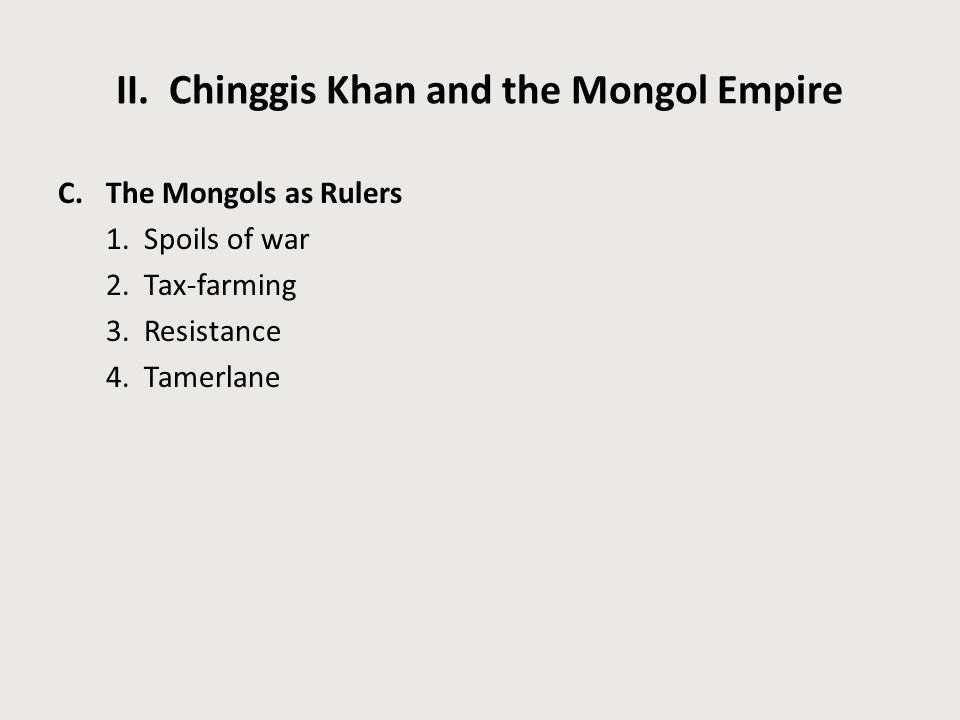 II. Chinggis Khan and the Mongol Empire
