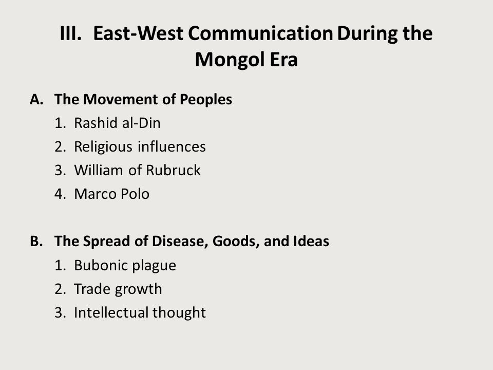 III. East-West Communication During the Mongol Era